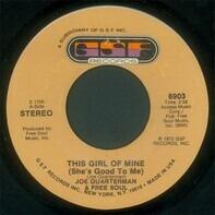 Sir Joe Quarterman & Free Soul - This Girl Of Mine (She's Good To Me) / I Feel Like This