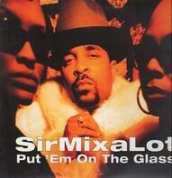 Sir Mix-A-Lot - put 'em on the glass