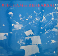 Sir Thomas Beecham - Beecham in Rehearsal