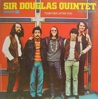 Sir Douglas Quintet - Together After Five