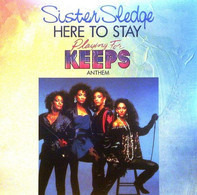 "Sister Sledge / Joe Cruz - Here To Stay (""Playing For Keeps"" Anthem)"