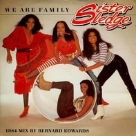 Sister Sledge - We Are Family (1984 Remix By Bernard Edwards)
