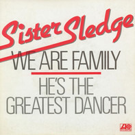 Sister Sledge - We Are Family / He's The Greatest Dancer