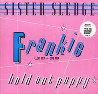 Sister Sledge - Frankie (Club Mix + Dub Mix) / Hold Out Poppy