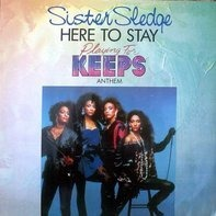 Sister Sledge - Here To Stay ('Playing For Keeps' Anthem)