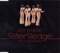 Sister Sledge - Lost In Music (Sure Is Pure Remixes)