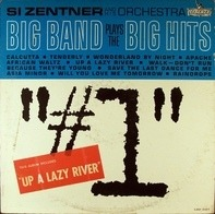 Si Zentner And His Orchestra - Big Band Plays The Big Hits