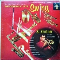 Si Zentner And His Orchestra - Suddenly It's Swing