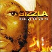 Sizzla - BLAZE UP THE CHALWA