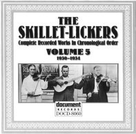 Skillet Lickers - Complete Recorded Works In Chronological Order: Volume 5 (1930-1934)