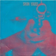 Skin Yard - Stranger / This Lonely Place