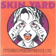 Skin Yard / Loveslug - Psychoriflepowerhypnotized (Live) / Loser Bar