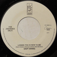 Skip Ewing - Losing You Is New To Me