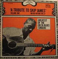 Skip James - 'A Tribute To Skip James'  Volume One