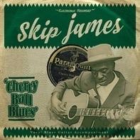 Skip James - Cherry Ball Blues