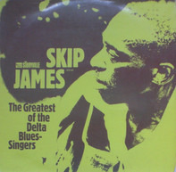 Skip James - The Greatest Of The Delta Blues Singers