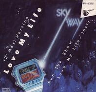 Skyway - Love My Life
