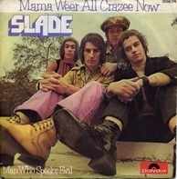 Slade - Mama Weer All Crazee Now