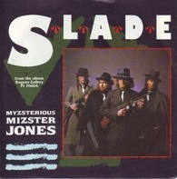 Slade - Myzsterious Mizster Jones