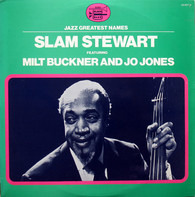 Slam Stewart - Slam Stewart featuring Milt Buckner and Jo Jones