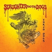 Slaughter & The Doggs - Tokyo Dogs -Coloured/Ltd-