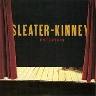 Sleater-Kinney - Entertain - Single