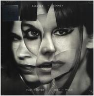 Sleater - Kinney - The Center Won't Hold (vinyl)