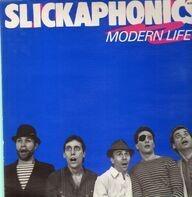 Slickaphonics - Modern Life