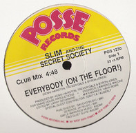 Slim And The Secret Society - Everybody (On The Floor!)