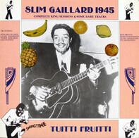 Slim Gaillard - Tutti Frutti