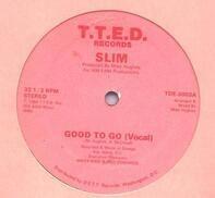 Slim - Good To Go