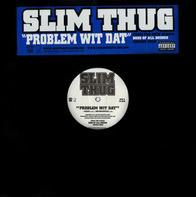Slim Thug - Problem Wit Dat