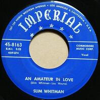 Slim Whitman - An Amateur In Love