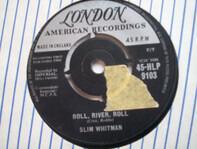 Slim Whitman - Roll,River,Roll