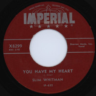 Slim Whitman - You Have My Heart / Song Of The Wild