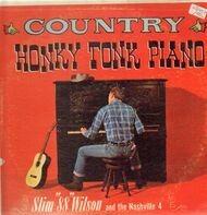 Slim '88' Wilson And The Nashville 4 - Country Honky Tonk Piano