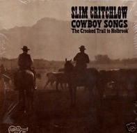 Slim Critchlow - Cowboy Songs 'The Crooked Trail To Holbrook'