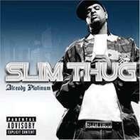 SLIM THUG - Already Platinum
