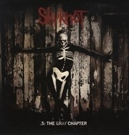 Slipknot - 5: The Gray Chapter..