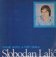Slobodan Lalic - Idem Kuci, A Vec Zora