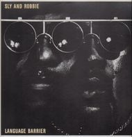 Sly & Robbie - Language Barrier