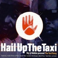Sly & Robbie Present The Taxi Gang - HAIL UP THE TAXI