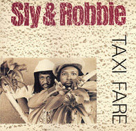 Sly & Robbie - Taxi Fare