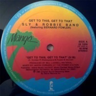 Sly & Robbie - Get To This, Get To That
