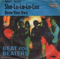 Small Faces - Sha-La-La-La-Lee / Grow Your Own