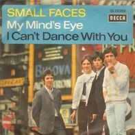 Small Faces - My Mind's Eye / I Can't Dance With You