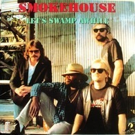Smokehouse - Let's Swamp Awhile