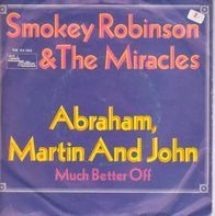 Smokey Robinson And The Miracles - Abraham, Martin And John / Much Better Off
