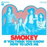Smokey, Smokie - If You Think You Know How To Love Me / 'Tis Me