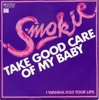 Smokie - Take Good Care Of My Baby